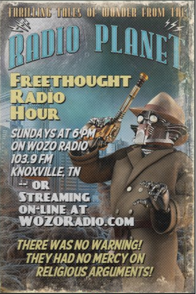 Information about the Freethought Radio Hour, Sundays @ 6:00 pm